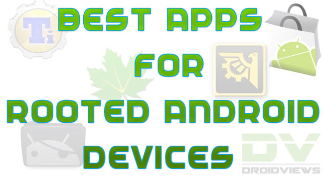 best apps for rooted android tablet 2014